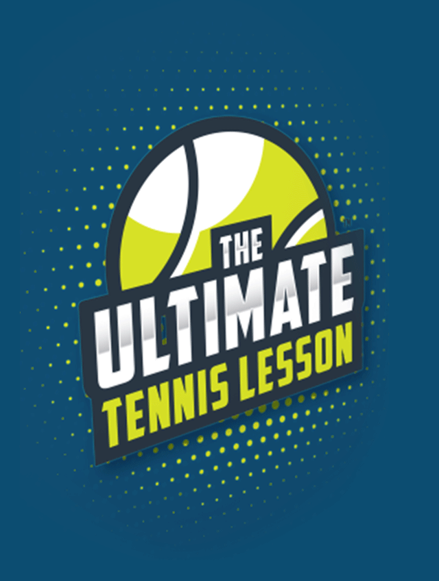 The Ultimate Tennis Lesson Extended Edition