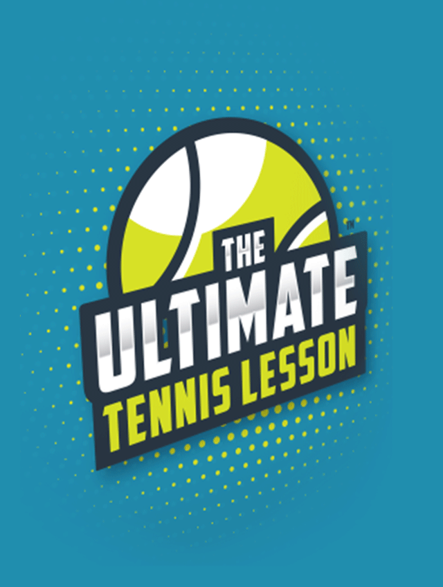 The Ultimate Tennis Lesson